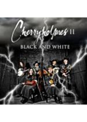 Cherryholmes - Cherryholmes Vol.2: Black and White (Music CD)