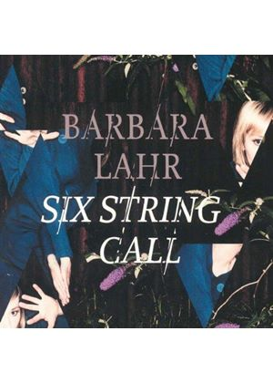 Barbara Lahr - Six String Call (Music CD)
