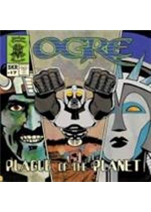 Ogre - Plague Of The Planet (Music CD)