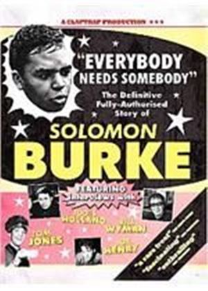 Solomon Burke: Everybody Needs Somebody - The Definitive Authorised Story Of Soloman Burke (Music DVD)