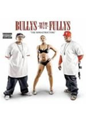 Bullys Wit Fullys - Infrastructure, The [PA] (Music CD)