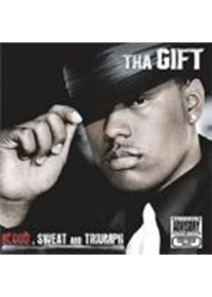Tha Gift - Blood Sweat And Triumph [PA] (Music CD)