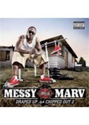 Messy Marv - Draped Up And Chipped Out Vol.2 (Parental Advisory) [PA] (Music CD)