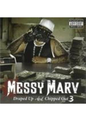 Messy Marv - Draped Up And Chipped Out Vol.3 [PA] (Music CD)