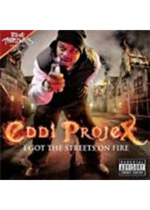 Eddi Projex - I Got The Sreets On Fire [PA] (Music CD)