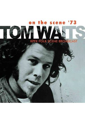 Tom Waits - On the Scene 1973 (Music CD)