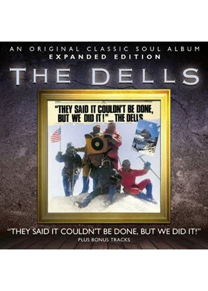 Dells (The) - They Said It Couldn't Be Done But We Did It! [Expanded Edition] (Music CD)