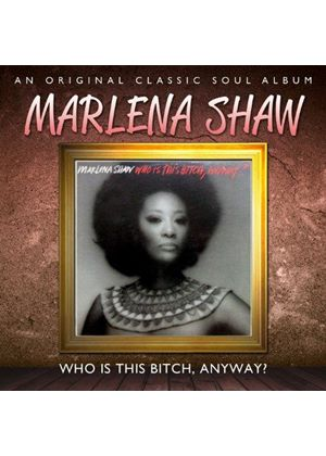 Marlena Shaw - Who Is This Bitch, Anyway? (Music CD)