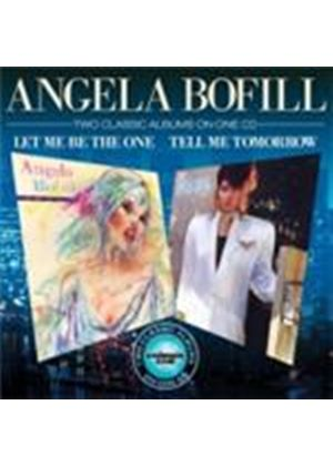 Angela Bofill - Let Me Be The One/Tell Me Tomorrow (Music CD)