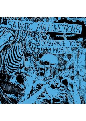 Satanic Malfunctions - Disgrace to Music (Music CD)