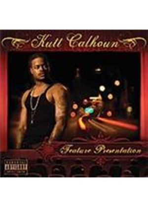 Kutt Calhoun - Feature Presentation (Music CD)