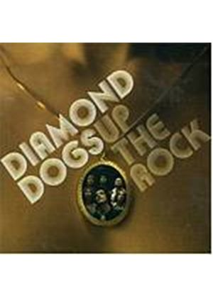 Diamond Dogs - Up The Rock (Music CD)