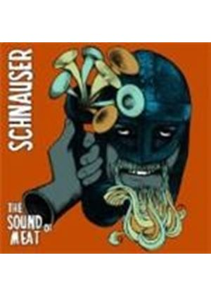 Schnauser - Sound Of Meat, The (Music CD)