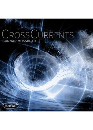 Gunnar Mossblad - Crosscurrents (Music CD)