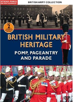 British Army Collection - Pomp Pagentry And Parade Brit