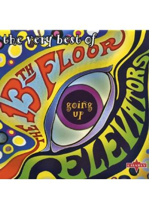 The 13th Floor Elevators - Going Up: The Very Best Of (Music CD)