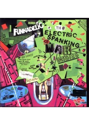 Funkadelic - Electric Spanking Of War Babies, The [Digipak] [Remastered]