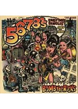 The 5, 6, 7, 8s - Bomb The Rocks: Early Days Singles (Music CD)