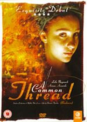 Common Thread, A (aka Brodeuses)