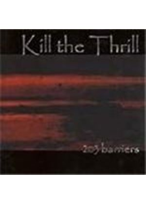 Kill The Thrill - 203 Barriers (Music Cd)