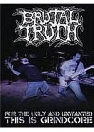 Brutal Truth - For The Ugly And Unwanted - The Is Grindcore