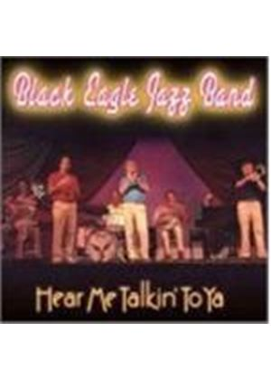 Black Eagle Jazz Band (The) - Hear Me Talkin' To Ya