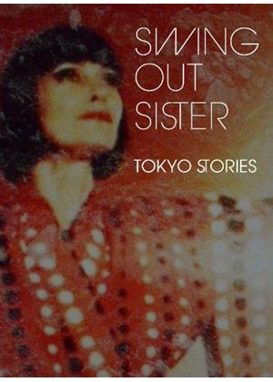 Swing Out Sister - Tokyo Stories (+DVD)