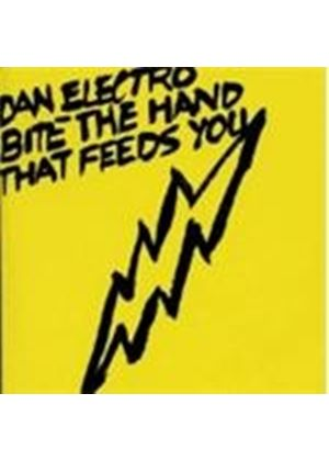 Dan Electro - Bite The Hand That Feeds You (Music CD)