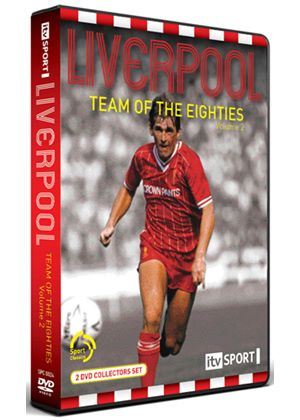 Liverpool - Team Of The Eighties Vol.2