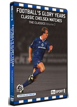 Football's Glory Years - Classic Chelsea Matches