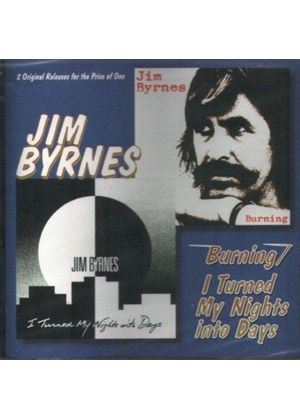 Jim Byrnes - Burning/I Turned My Night Into Days