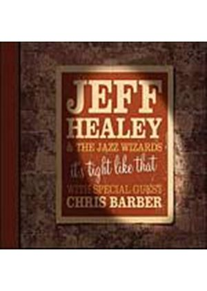 Jeff Healey/Jazz Wizards/Chris Barber - Its Tight Like That (Music CD)