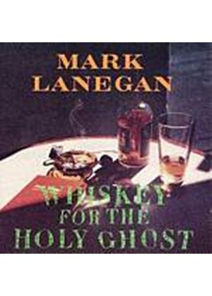 Mark Lanegan - Whiskey For The Holy Ghost (Music CD)