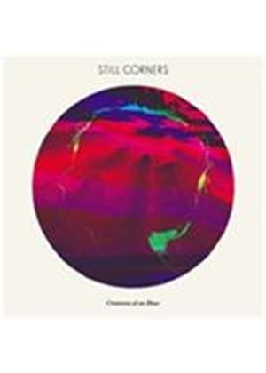 Still Corners - Creatures of an Hour (Music CD)