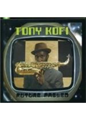 TONY KOFI - Future Passed