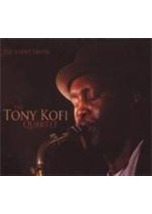 The Tony Kofi Quartet - The Silent Truth