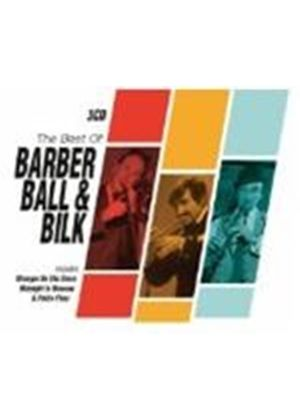 Chris Barber, Kenny Ball & Acker Bilk - Best Of Barber Ball And Bilk, The (Music CD)