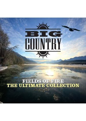 Big Country - Fields Of Fire (The Ultimate Collection) (Music CD)