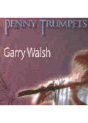 Gary Walsh - Penny Trumpets (Music CD)