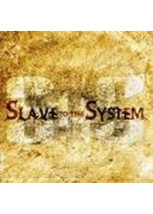 Slave To The System - Slave To The System (Music CD)