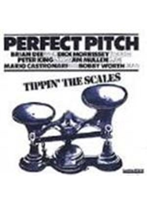 Perfect Pitch - Tippin' The Scales