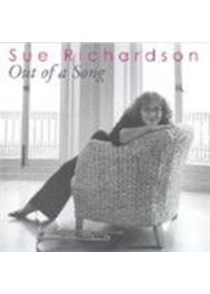 Sue Richardson - Out Of A Song