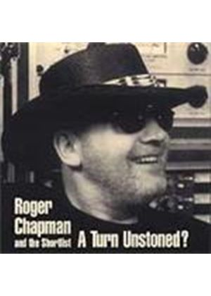 Roger Chapman & The Shortlist - Turn Unstoned, A (Music CD)
