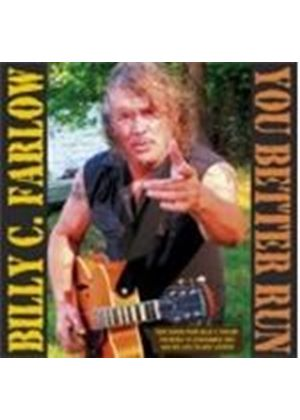 Billy C. Farlow - You Better Run (Music CD)