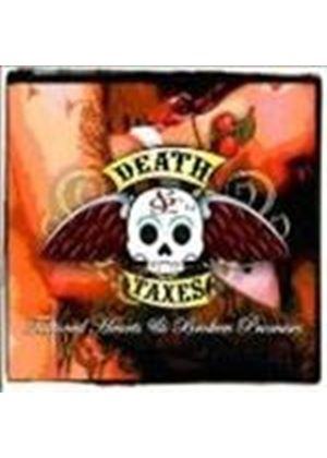 Death And Taxes - Tattooed Hearts And Broken Promises