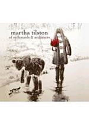 Martha Tilston - Of Milkmaids And Architects (Music CD)
