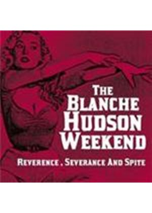 Blanche Hudson Weekend - Reverence Severance And Spite (Music CD)