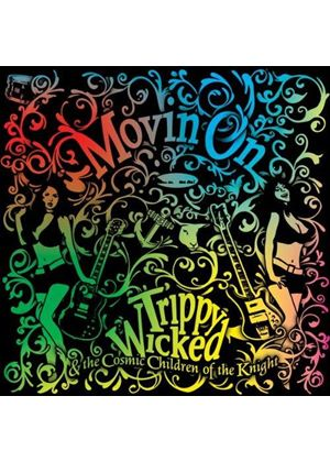Trippy Wicked & the Cosmic Children of the Knight - Movin On (Music CD)
