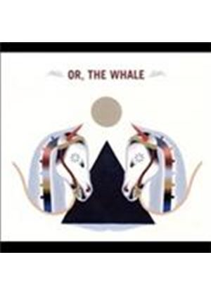 Or The Whale - Or The Whale (Music CD)