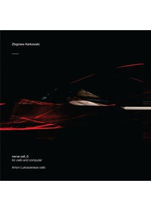 Zbigniew Karkowski - Nerve Cell_0 (For Cello and Computer) (Music CD)